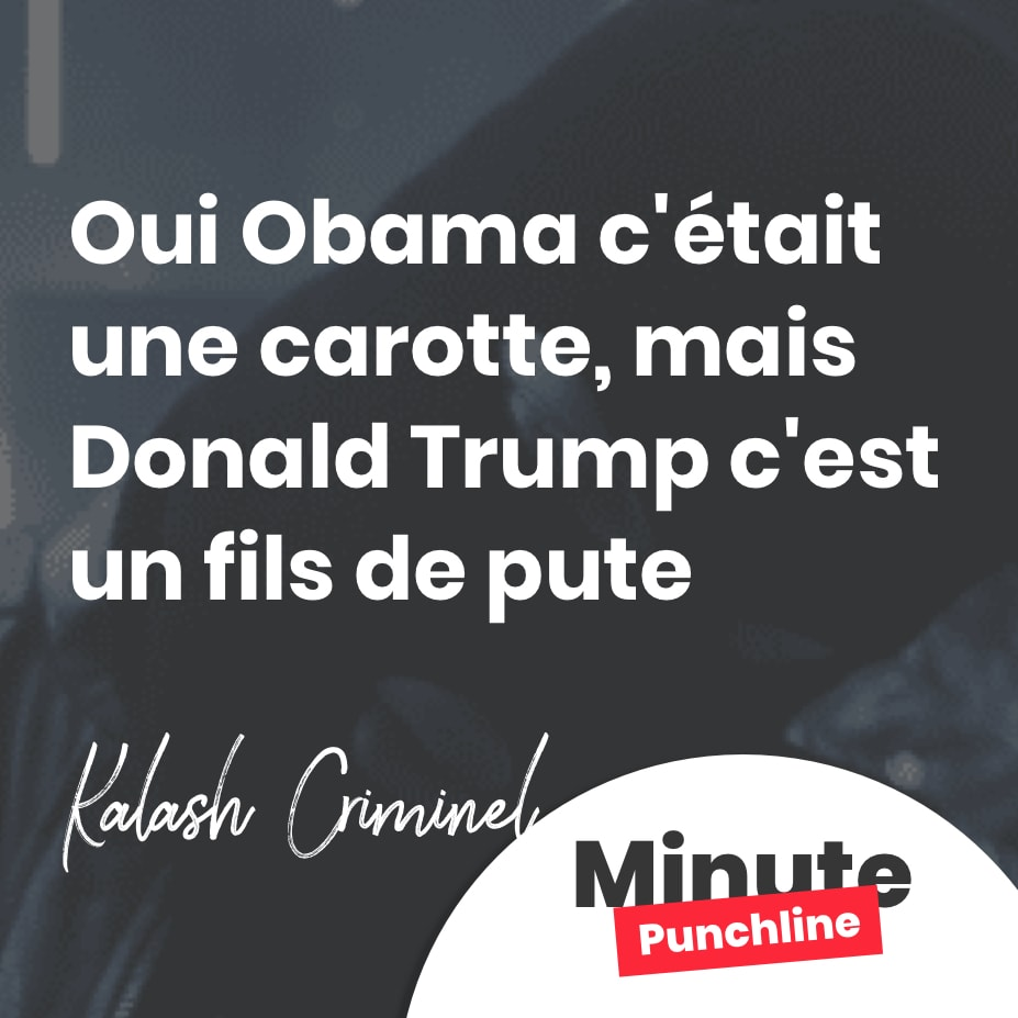 Oui Obama c'était une carotte, mais Donald Trump c'est un fils de pute