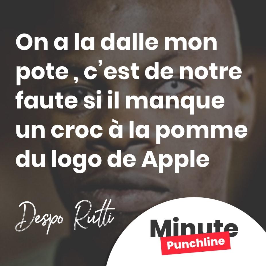 On a la dalle mon pote , c'est de notre faute si il manque un croc à la pomme du logo de Apple