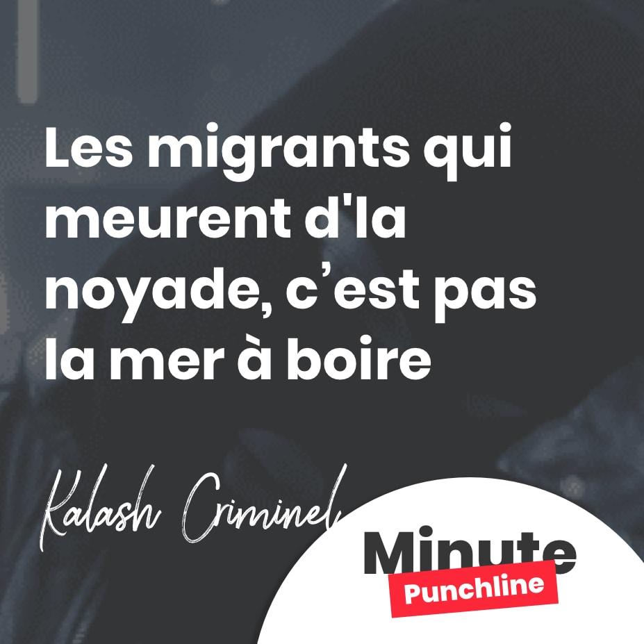 Les migrants qui meurent d'la noyade, c'est pas la mer à boire