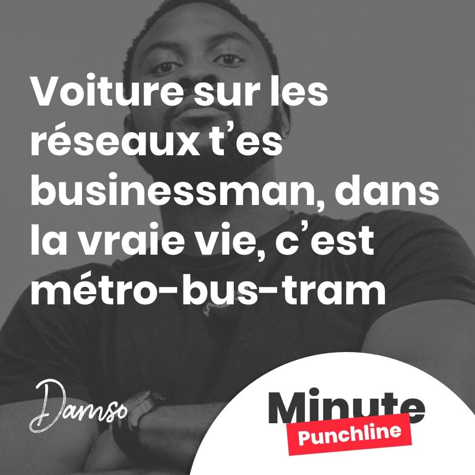 Voiture sur les réseaux t'es businessman, dans la vraie vie, c'est métro-bus-tram