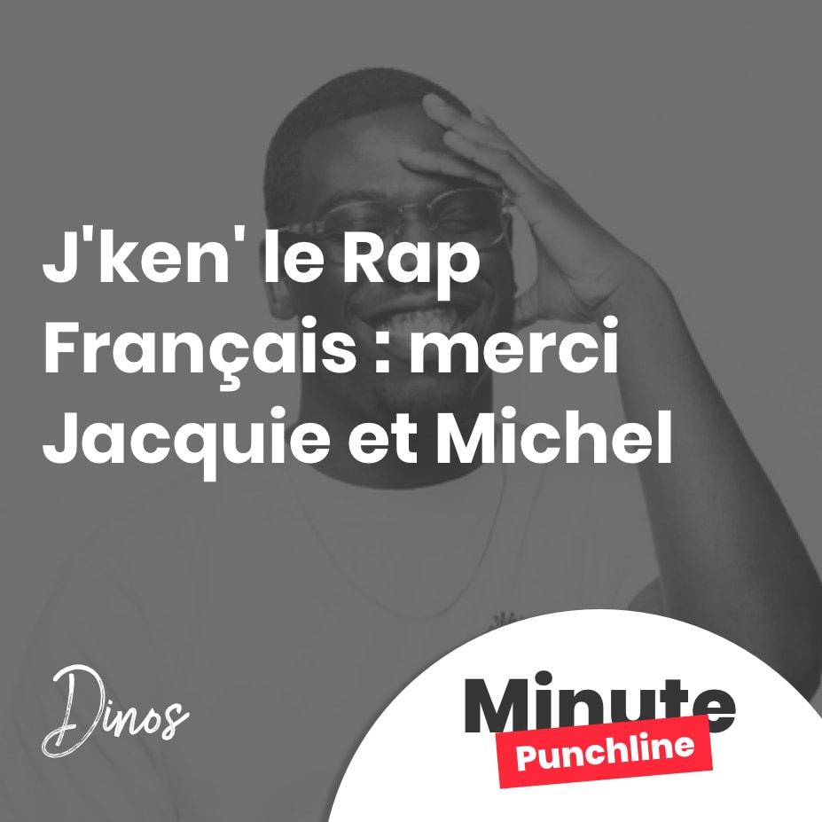 J'ken' le Rap Français : merci Jacquie et Michel