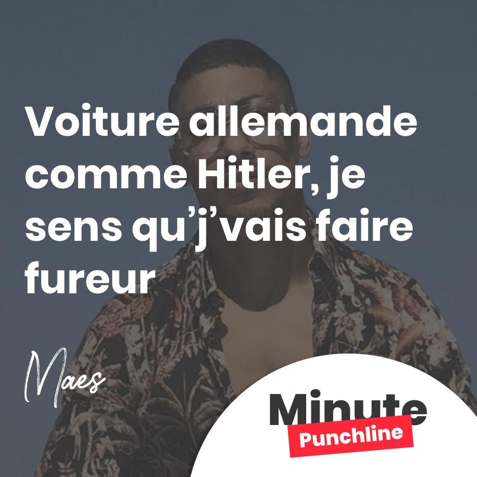 Voiture allemande comme Hitler, je sens qu'j'vais faire fureur