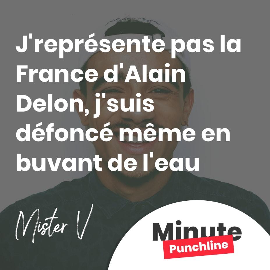 J'représente pas la France d'Alain Delon, j'suis défoncé même en buvant de l'eau