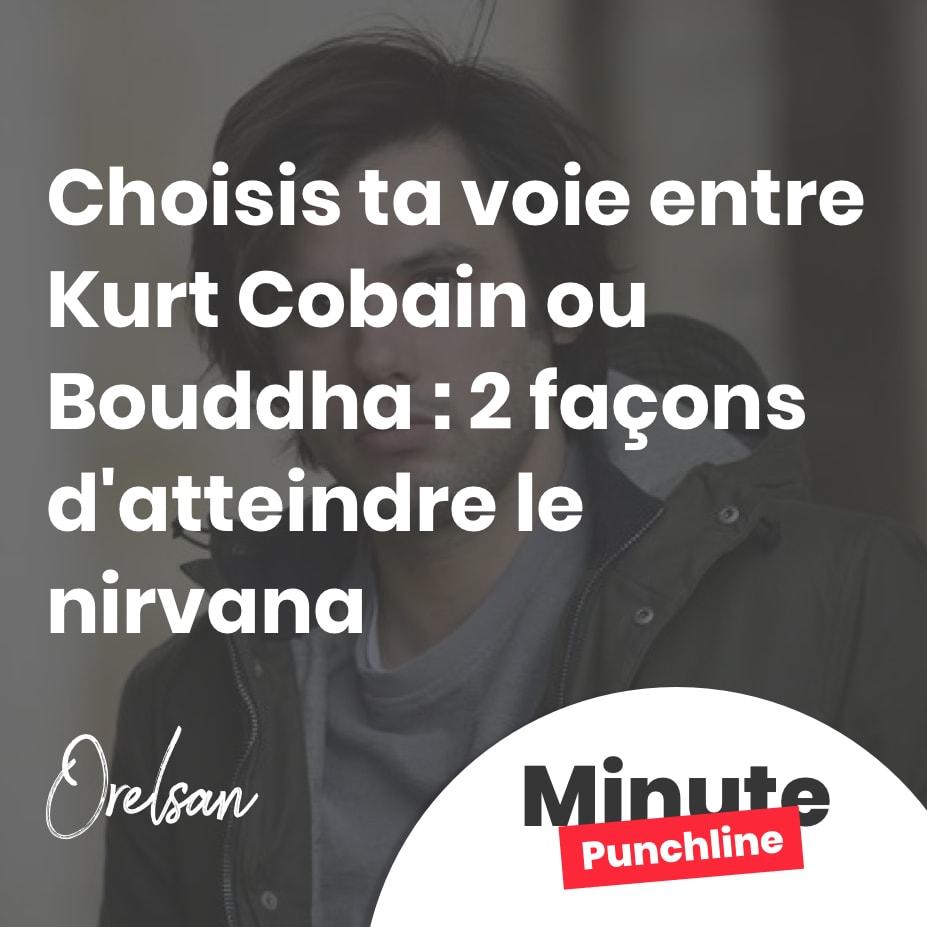 Choisis ta voie entre Kurt Cobain ou Bouddha : 2 façons d'atteindre le nirvana