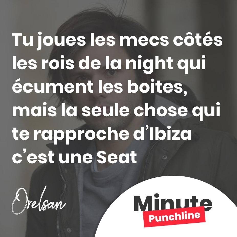 Tu joues les mecs côtés les rois de la night qui écument les boites, mais la seule chose qui te rapproche d'Ibiza c'est une Seat