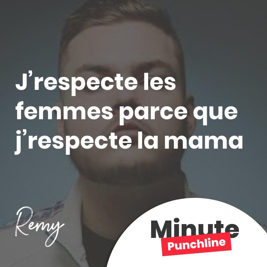 J'respecte les femmes parce que j'respecte la mama