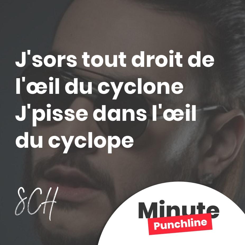 J'sors tout droit de l'œil du cyclone J'pisse dans l'œil du cyclope