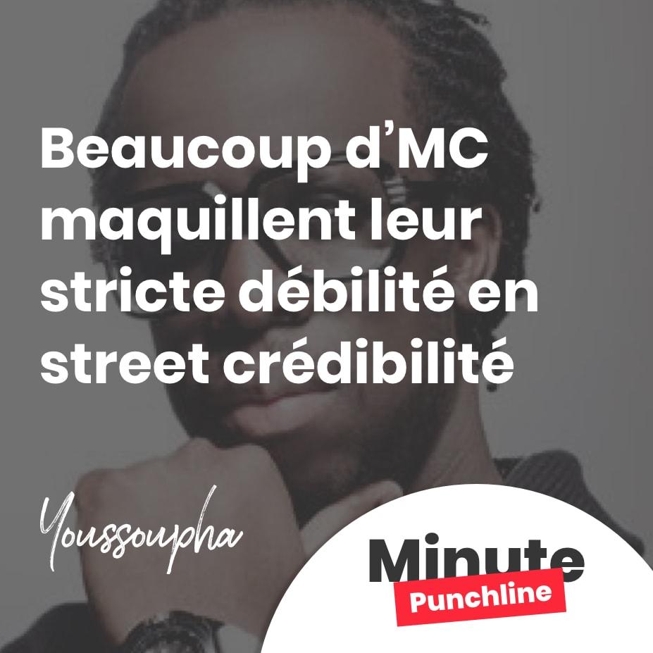 Beaucoup d'MC maquillent leur stricte débilité en street crédibilité