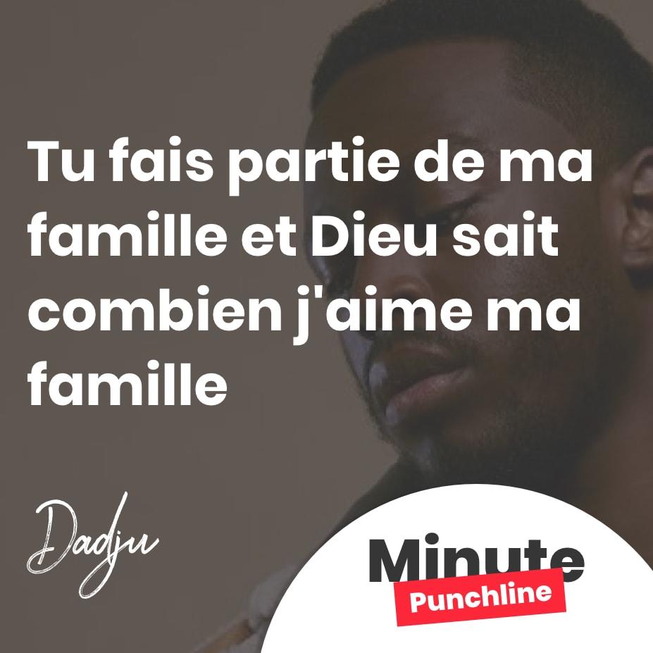 Tu fais partie de ma famille et Dieu sait combien j'aime ma famille