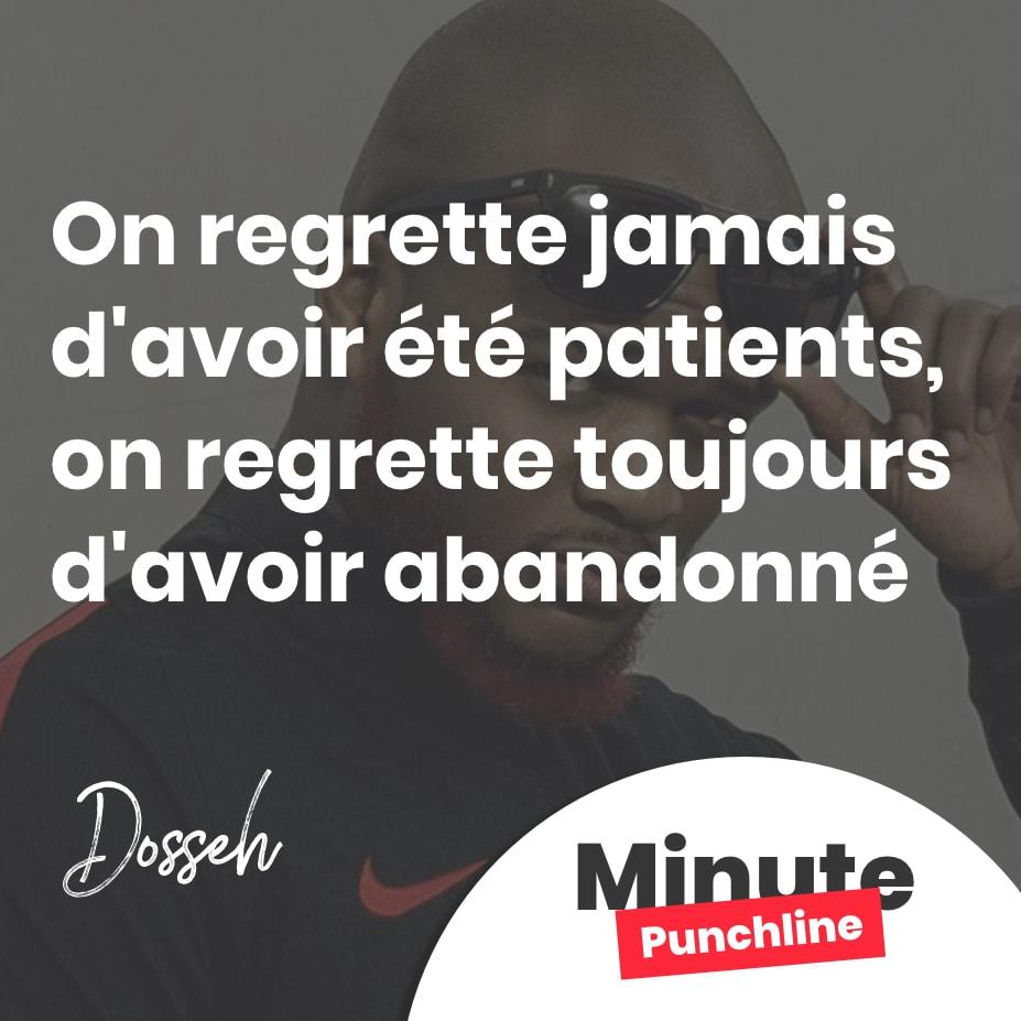 On regrette jamais d'avoir été patients, on regrette toujours d'avoir abandonné