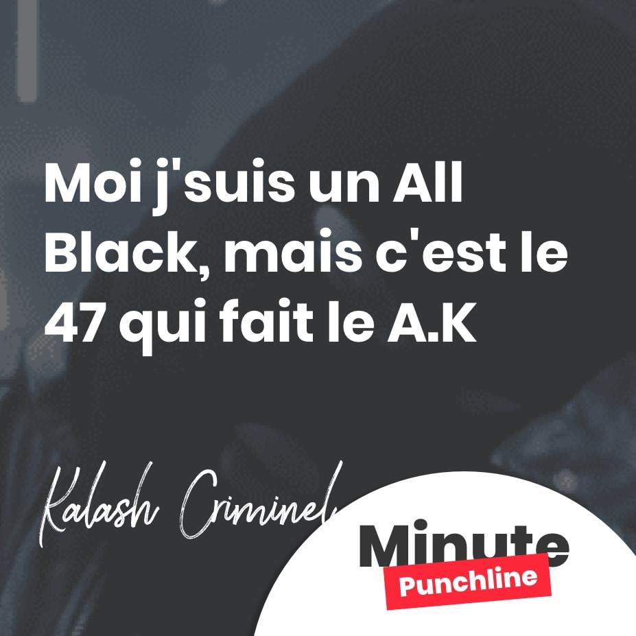 Moi j'suis un All Black, mais c'est le 47 qui fait le A.K