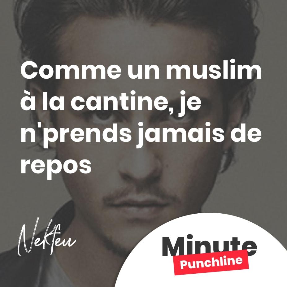 Comme un muslim à la cantine / Je n'prends jamais de repos
