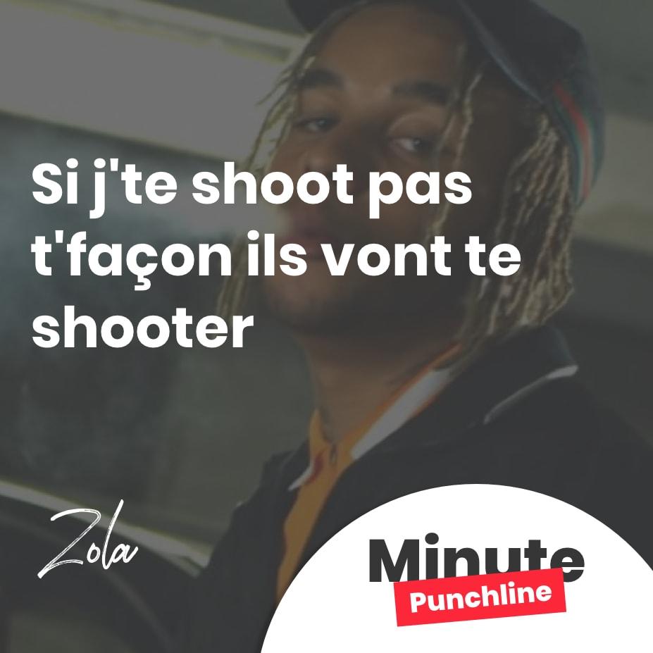 si j'te shoot pas t'façon ils vont te shooter