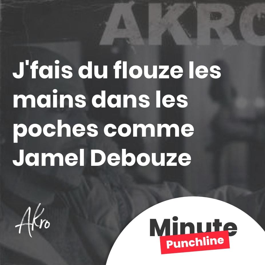 J'fais du flouze les mains dans les poches comme Jamel Debouze