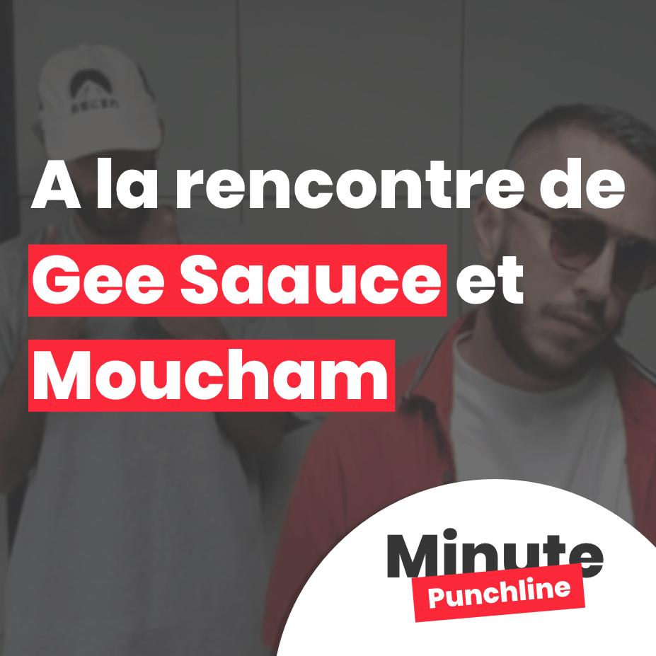 A la rencontre de Gee Saauce et Moucham
