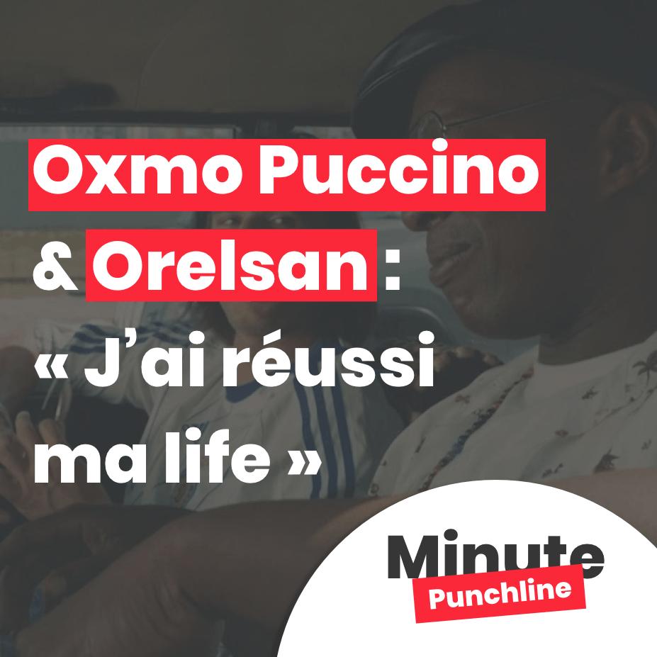 Oxmo Puccino et Orelsan : j'ai réussi ma life