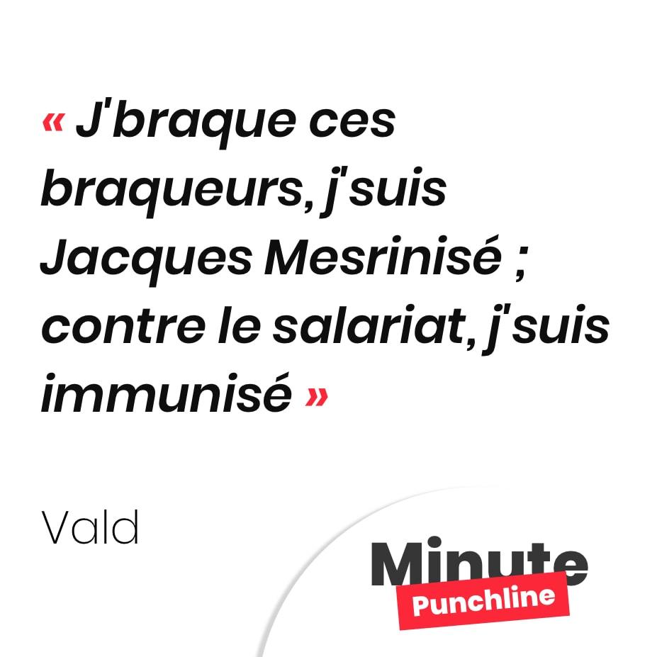 J'braque ces braqueurs, j'suis Jacques Mesrinisé ; contre le salariat, j'suis immunisé
