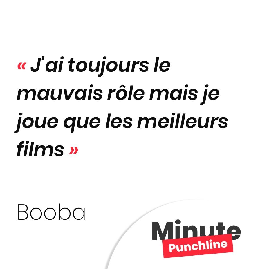 Punchline Booba - J'ai toujours le mauvais rôle mais je joue que les meilleurs films