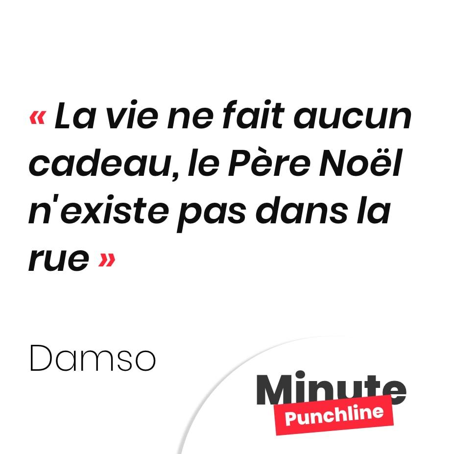 Punchline Damso : La vie ne fait aucun cadeau, le Père Noël n'existe pas dans la rue