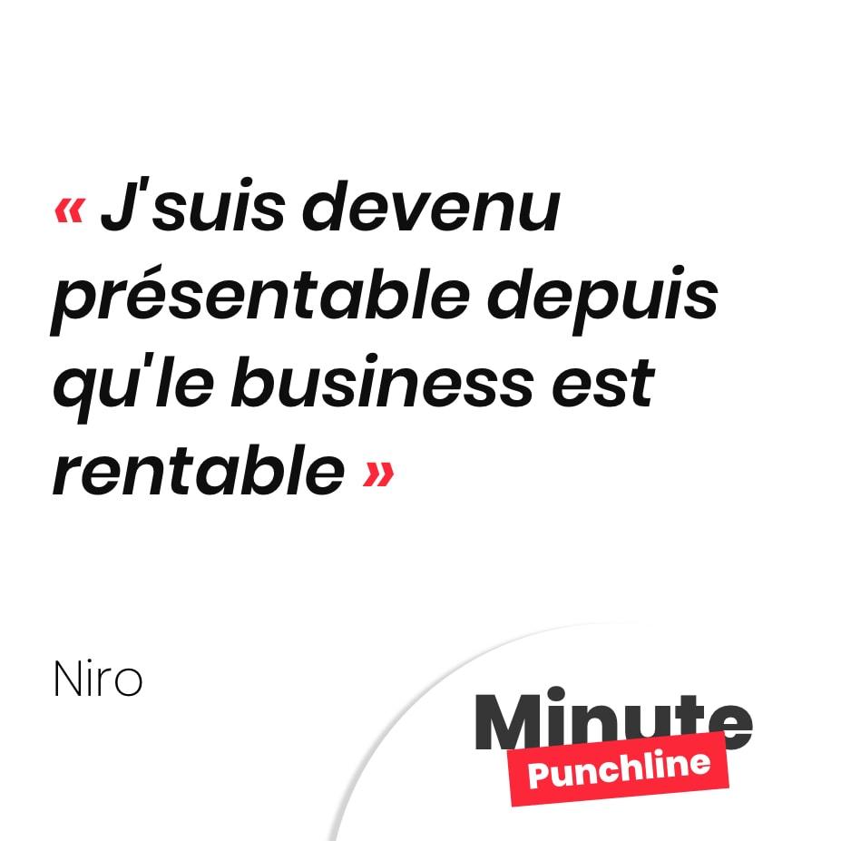 Punchline Niro : J'suis devenu présentable depuis qu'le business est rentable