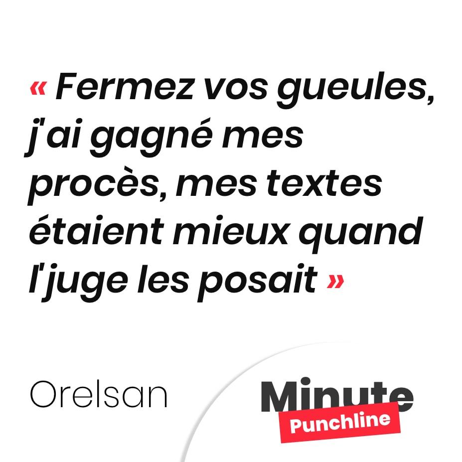 Punchline Orelsan : Fermez vos gueules, j'ai gagné mes procès, mes textes étaient mieux quand l'juge les posait